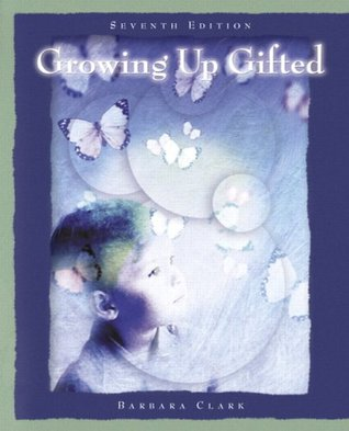 Growing Up Gifted: Developing the Potential of Children at Home and at School