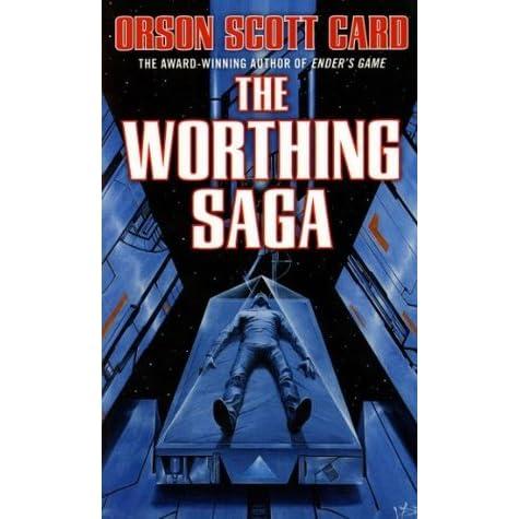 The Worthing Saga Worthing 1 3 By Orson Scott Card