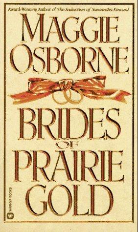 Brides of Prairie Gold by Maggie Osborne