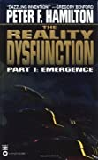 The Reality Dysfunction 1: Emergence