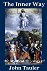 The Inner Way: The Mystical Theology of John Tauler