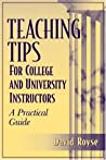 Teaching Tips for College and University Instructors: A Practical Guide