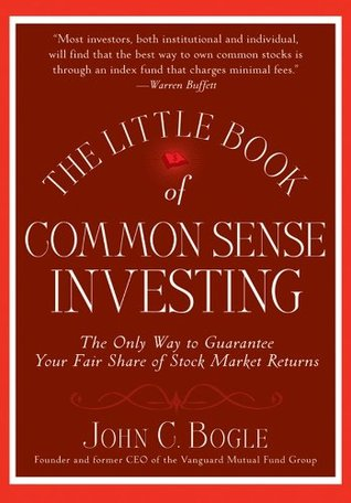Cover for The Little Book of Common Sense Investing: The Only Way to Guarantee Your Fair Share of Stock Market Returns, by John C. Bogle