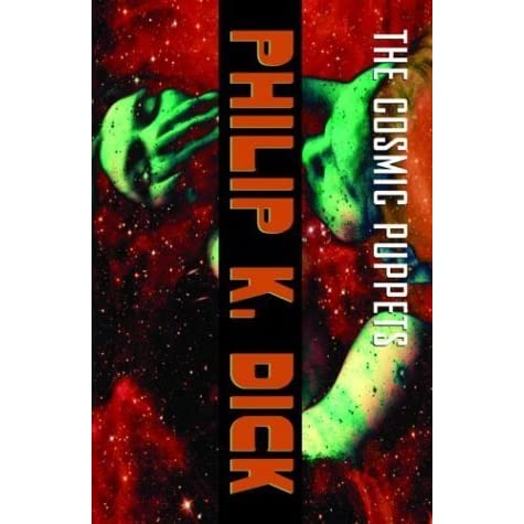 The Cosmic Puppets by Philip K  Dick