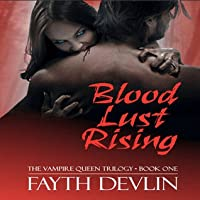 Blood Lust Rising (The Vampire Queen Trilogy, #1)
