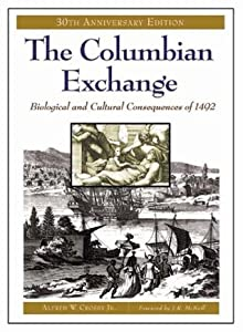 The Columbian Exchange: Biological and Cultural Consequences of 1492