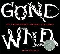 Gone Wild (Caldecott Honor Book)