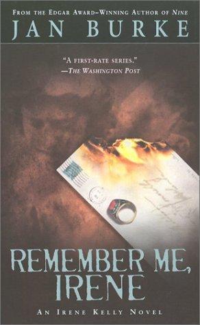 Remember Me, Irene (Irene Kelly #4 - Jan Burke