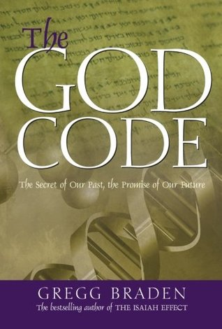 The God Code: The Secret of Our Past, the Promise of Our Future