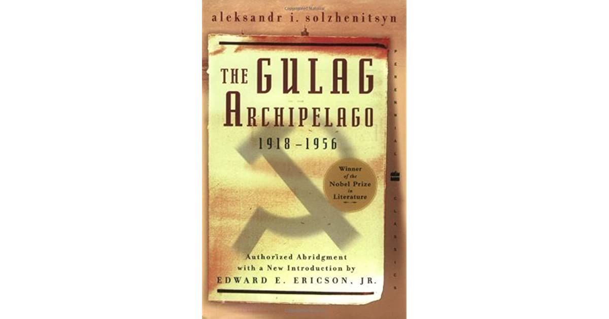 an introduction to the history of gulag archipelago Book review [gulag: a history] santa clara law review  gulag archipelago, 1918-1956 (thomas p whitney trans, harper & row 1974-75))  between the camps are limited to the introduction and merely stress her thesis that, although not identical, these camps were similar see id.