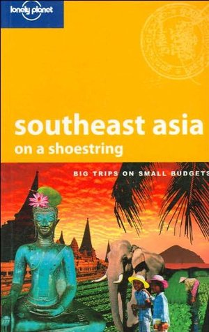 Southeast Asia (Lonely Planet: On a Shoestring)