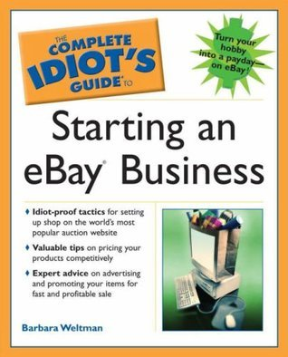 The Complete Idiots guide to starting an eBay business