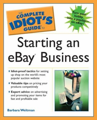 The Complete Idiot S Guide To Starting An Ebay Business By Barbara Weltman