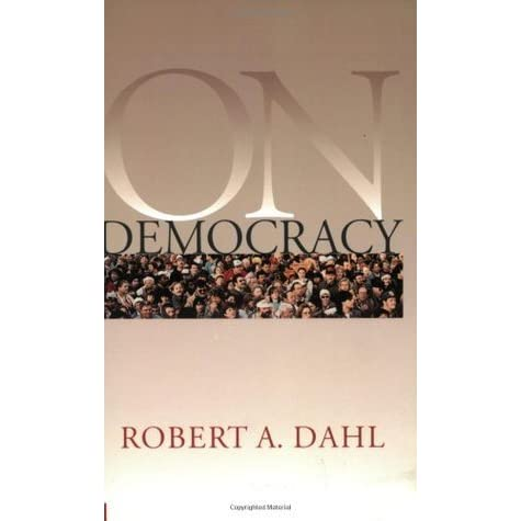 "the strengths and weaknesses of robert dahls thoughts on democracy (9780300194463) by robert a dahl and a great ""the late robert dahl's on democracy is the source interrogation of democracy's strengths and weaknesses."