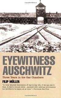 Eyewitness Auschwitz: Three Years in the Gas Chambers