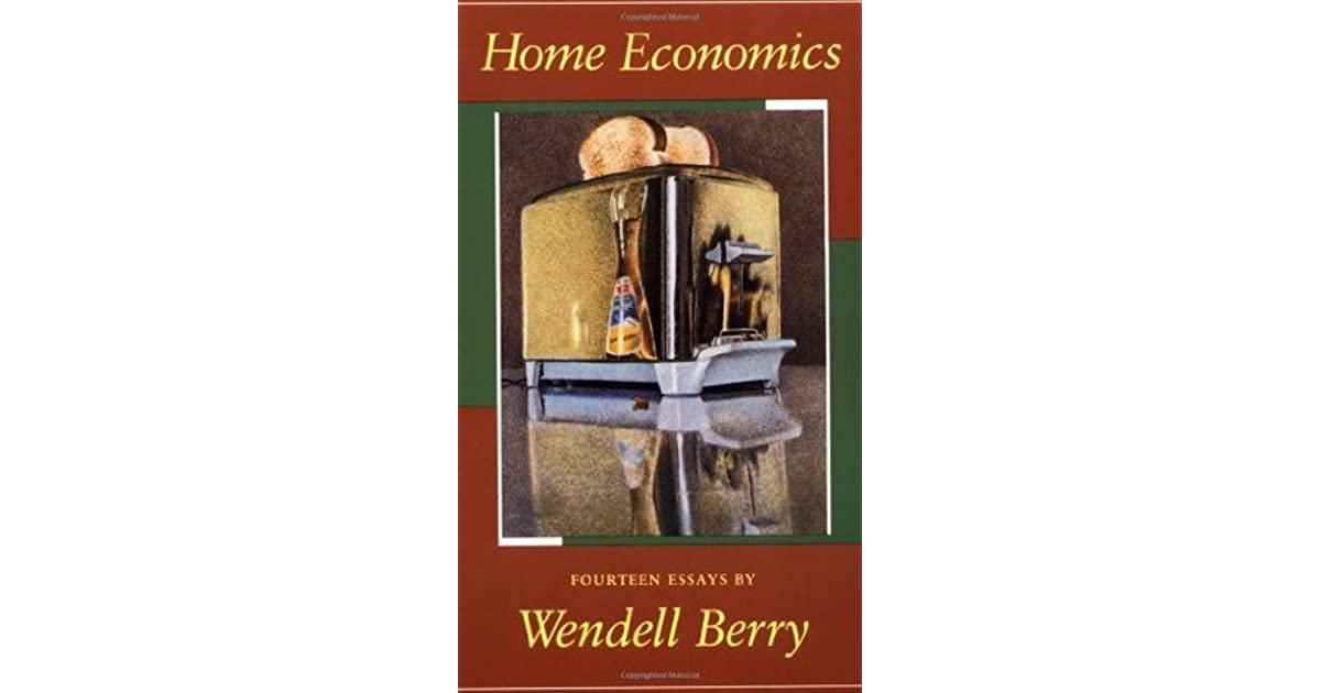 Home economics by wendell berry for Home economics
