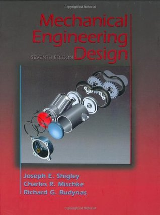 Mechanical Engineering Design By Joseph Edward Shigley