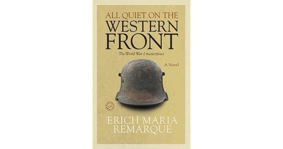 an analysis of warfare in all quiet on the western front by erich maria remarque Author background erich remarque was drafted into the german army in 1916 when he was eighteen germany was then fighting the first world war he was wounded during the war later when the war was over, he decided to tell the public how dehumanizing war was.