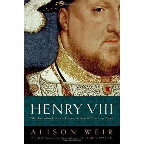 Henry Viii The King And His Court By Alison Weir