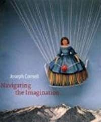 Joseph Cornell: Navigating the Imagination