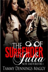 The Surrender of Julia (Now and Forever #3)