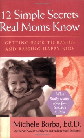 12 Simple Secrets Real Moms