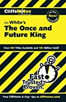 CliffsNotes on White's The Once and Future King (Cliffsnotes Literature Guides)