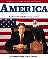 The Daily Show with Jon Stewart Presents America (The Book): A Citizen's Guide to Democracy Inaction