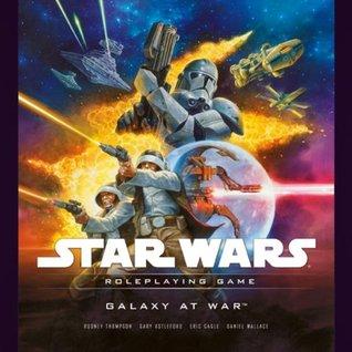 Galaxy at War Rodney Thompson, Gary Astleford, Eric Cagle, Daniel Wallace
