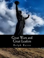 Great Wars and Great Leaders A Libertarian Rebuttal