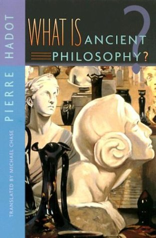 What Is Ancient Philosophy? by Pierre Hadot