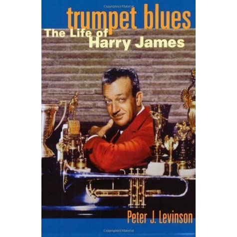 an introduction to the life of harry james The discography of american trumpeter and band leader harry james includes  30 studio  1946-09-13, 37156, hco2027, life can be beautiful, —, —, —   well alright, two o'clock jump, theme-closing, theme-introduction, maybe (v.