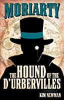 Professor Moriarty: The Hound of the D'Urbervilles (Professor Moriarty Novels)