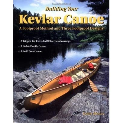 Building Your Kevlar Canoe: A Foolproof Method and Three