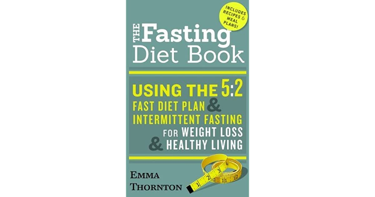 Fasting Diet Book: 5:2 Fast Diet Plan and Intermittent