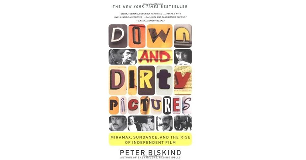 Down and dirty pictures miramax sundance and the rise of down and dirty pictures miramax sundance and the rise of independent film by peter biskind fandeluxe Images