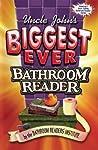 Uncle John's Biggest Ever Bathroom Reader (Uncle John's Bathroom Reader #8 &11)