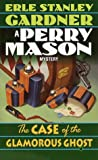 The Case of the Glamorous Ghost  (Perry Mason, #47)