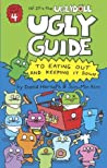 Ugly Guide to Eating Out and Keeping It Down (Hi! It's the Uglydoll #4)