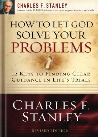 How to Let God Solve Your Probl - Charles Stanley