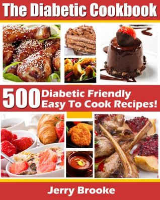 The Diabetic Cookbook 500 Diabetic Friendly Easy To Cook