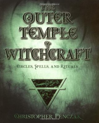 The Outer Temple of Witchcraft Circles, Spells and Rituals