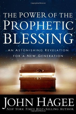 The Power of the Prophetic Blessing- An Astonishing Revelation for a New Generation