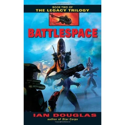 Battlespace the legacy trilogy 2 by ian douglas fandeluxe Ebook collections