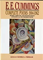 E. E. Cummings: Complete Poems, 1904-1962 (Revised, Corrected, and Expanded Edition)