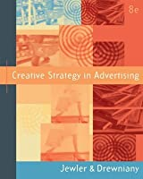 Creative Strategy in Advertising (with InfoTrac) (Wadsworth Series in Mass Communication and Journalism)