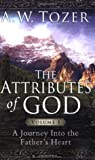 The Attributes of God Volume 1 by A.W. Tozer