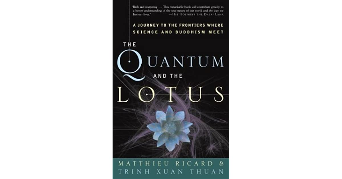 The Quantum and the Lotus: A Journey to the Frontiers Where