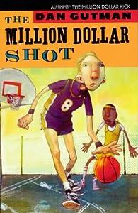 The Million Dollar Shot (The Million Dollar Series, #1)