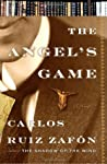 The Angel's Game (The Cemetery of Forgotten Books, #2)